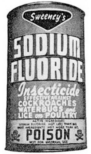 Sodium Fluoride is a poison.